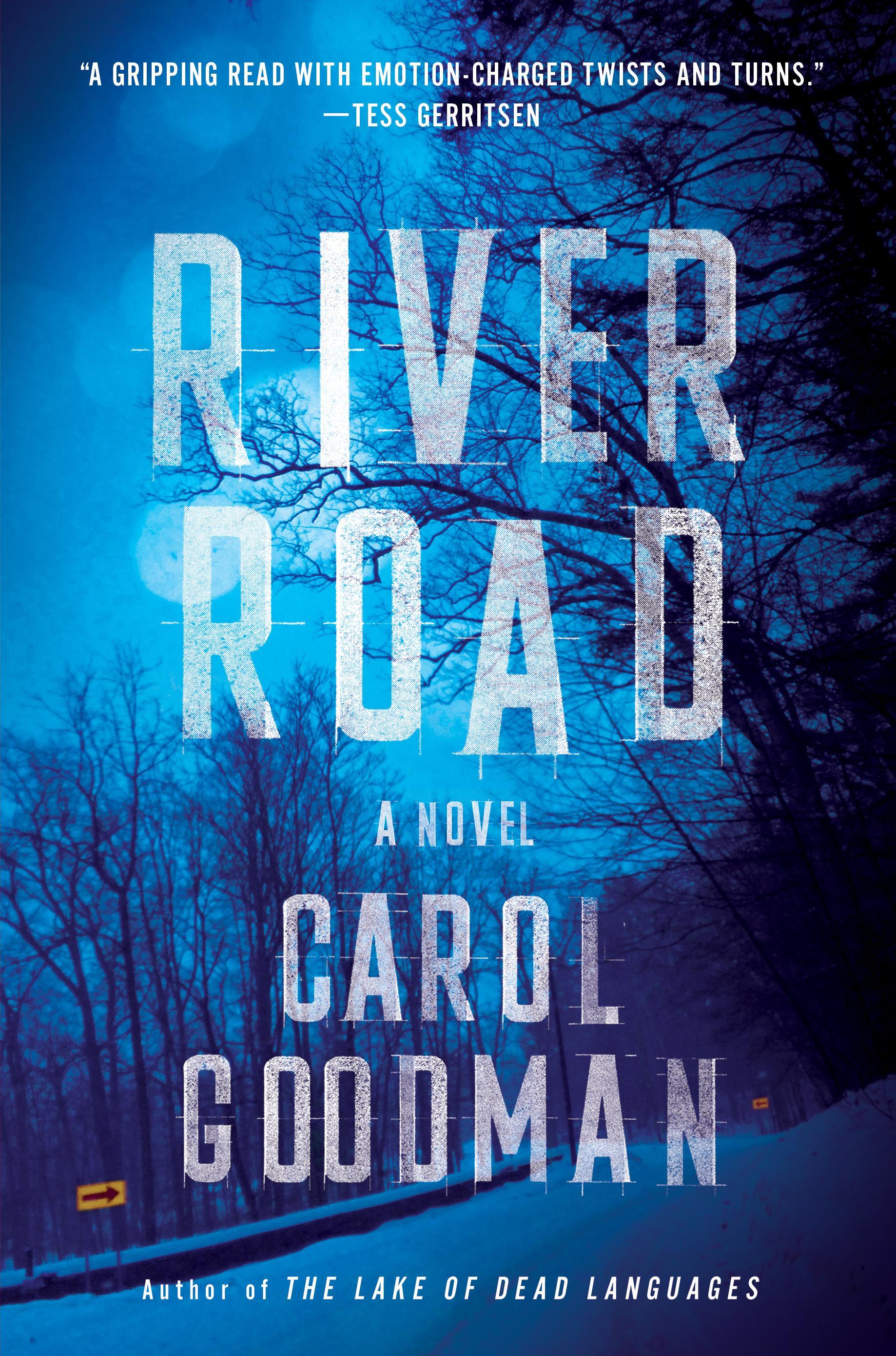 Review: Carol Goodman Delivers Thrilling 'river Road'  Washington Times